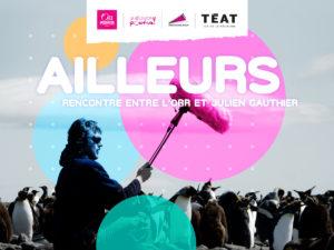 AILLEURS, L'ORR RENCONTRE JULIEN GAUTHIER @ Téat Plein Air, St Gilles